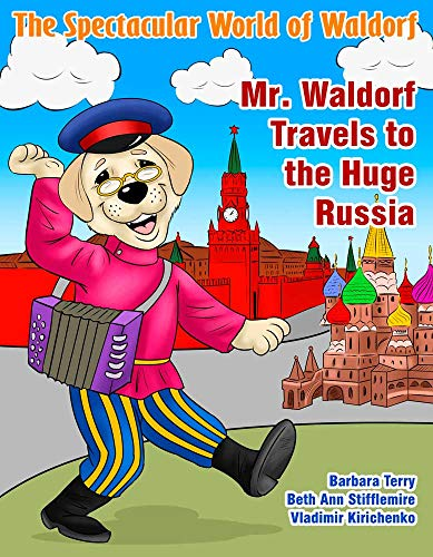 Mr. Waldorf Travels to the Huge Russia By Barbara Terry