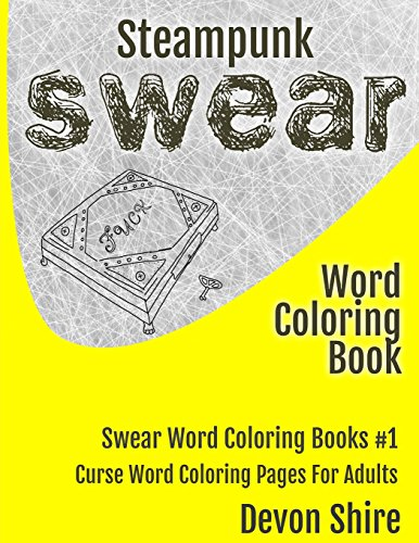 Steampunk Swear Word Coloring Book By Devon Shire