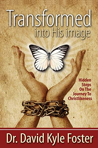 Transformed Into His Image By David Kyle Foster