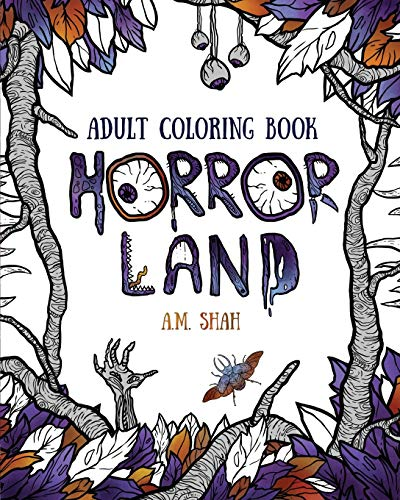 Adult Coloring Book: Horror Land by A M Shah