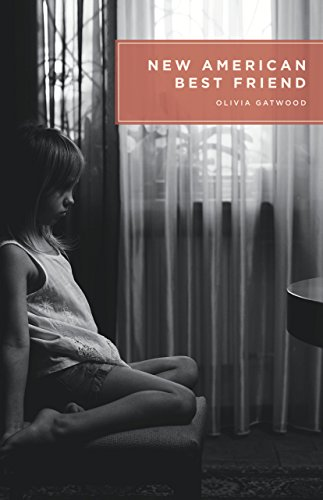 New American Best Friend By Olivia Gatwood