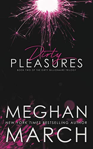 Dirty Pleasures By Meghan March
