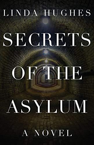 Secrets of the Asylum By Linda Hughes