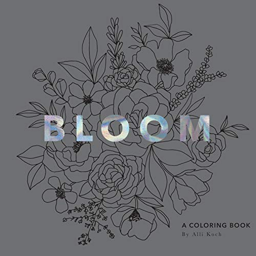 Bloom: A Coloring Book: A Flower Coloring Book With Velvet Pages By Alli  Koch 9781944515898 EBay