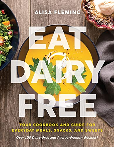 Eat Dairy Free By Alisa Fleming
