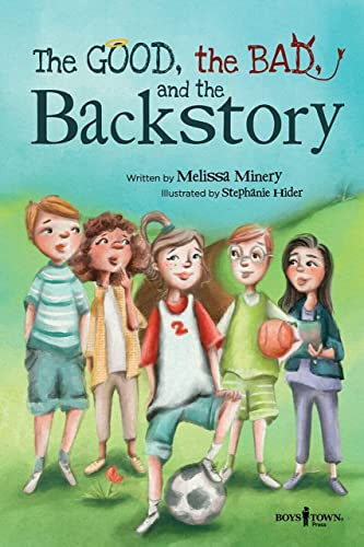 The Good, the Bad, and the Backstory By Melissa Minery