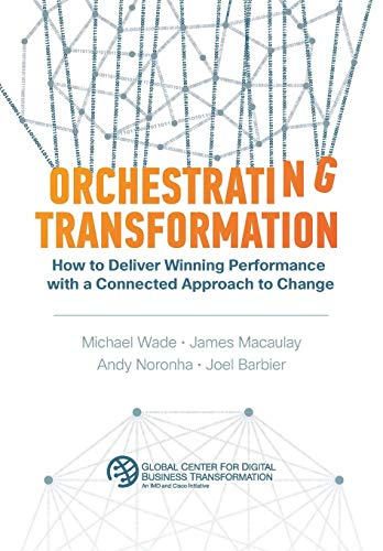 Orchestrating Transformation By Michael Wade