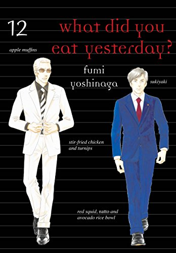 What Did You Eat Yesterday? Volume 12 By Fumi Yoshinaga
