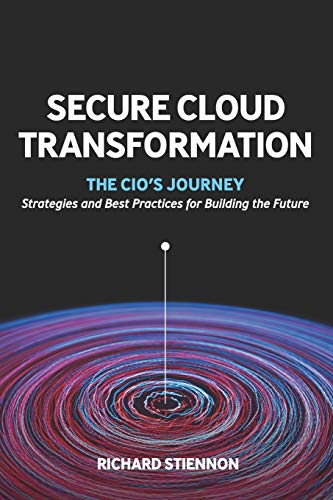 Secure Cloud Transformation: The CIO'S Journey By Richard Stiennon