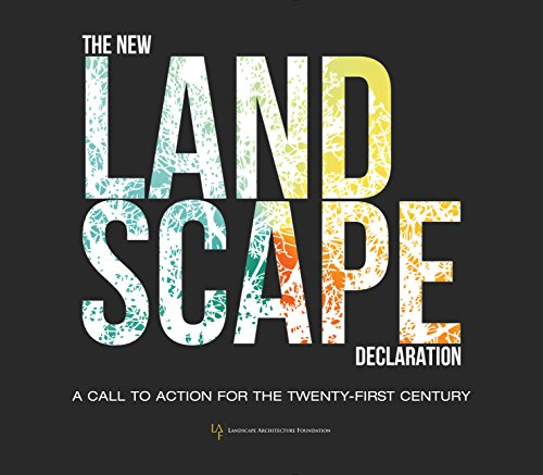 The New Landscape Declaration By Edited by Landscape Architecture Foundation