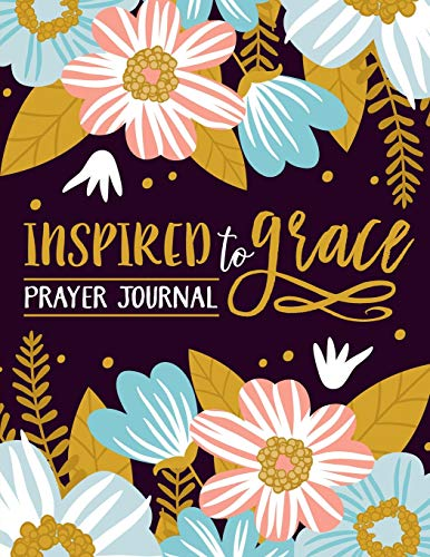 Inspired to Grace Prayer Journal By Inspired to Grace