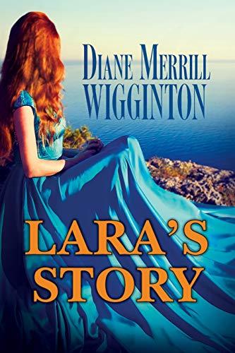 Lara's Story By Diane Merrill Merrill Wigginton