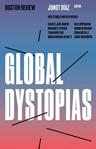 Global Dystopias By Junot Diaz (Professor, Massachusetts Institute of Technology)