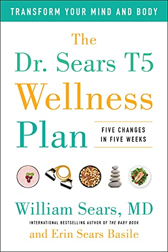 The Dr. Sears T5 Wellness Plan By William Sears