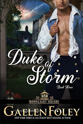 Duke of Storm (Moonlight Square, Book 3) By Gaelen Foley