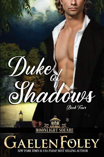 Duke of Shadows (Moonlight Square, Book 4) By Gaelen Foley