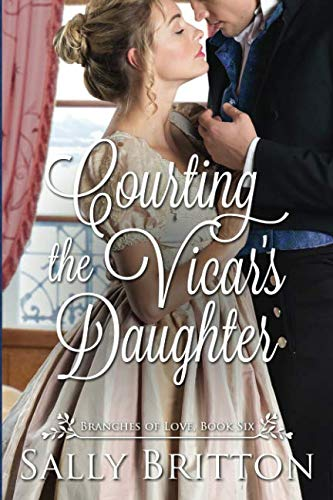 Courting the Vicar's Daughter By Sally Britton
