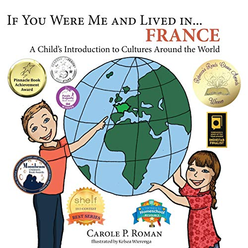If You Were Me and Lived in... France By Carole P Roman