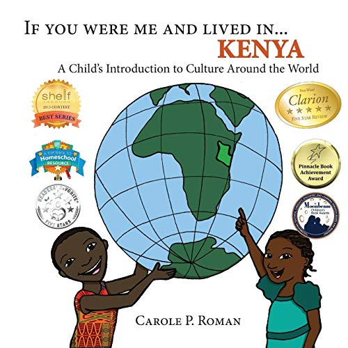 If You Were Me and Lived in... Kenya By Carole P Roman