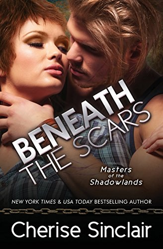 Beneath the Scars By Cherise Sinclair