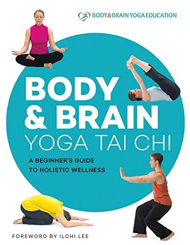 Body & Brain Yoga Tai Chi By Body & Brain Yoga Education