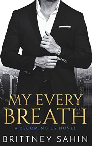 My Every Breath By Brittney Sahin