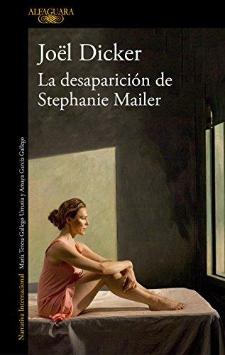 La desaparicion de Stephanie Mailer / The Disappearance of Stephanie Mailer By Joel Dicker