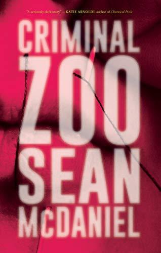 Criminal Zoo By Sean McDaniel