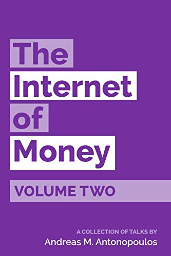 The Internet of Money Volume Two By Andreas M Antonopoulos
