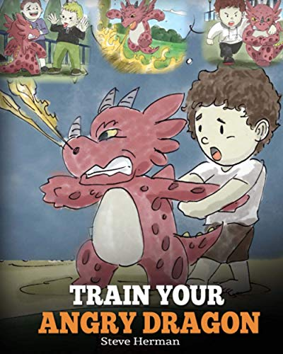Train Your Angry Dragon von Steve Herman