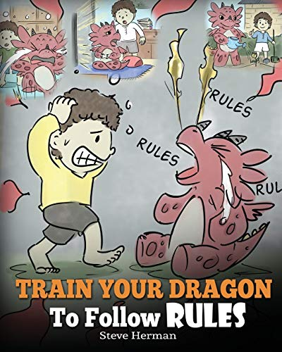 Train Your Dragon To Follow Rules von Steve Herman