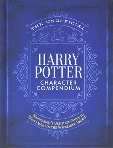 The Unofficial Harry Potter Character Compendium By Editors of Mugglenet.com