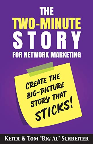 The Two-Minute Story for Network Marketing By Keith Schreiter