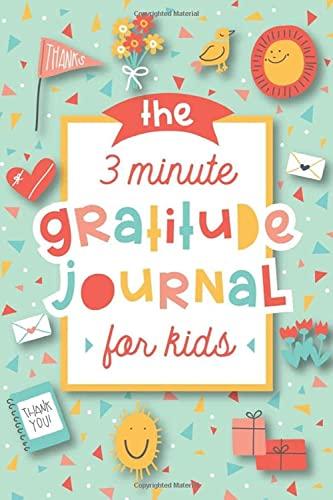 The 3 Minute Gratitude Journal for Kids von Modern Kid Press