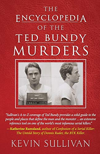 The Encyclopedia Of The Ted Bundy Murders By Kevin Sullivan