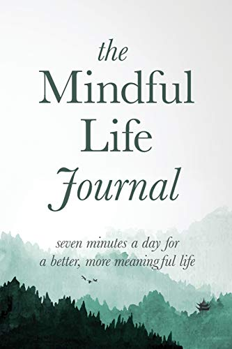 The Mindful Life Journal By Better Life Journals