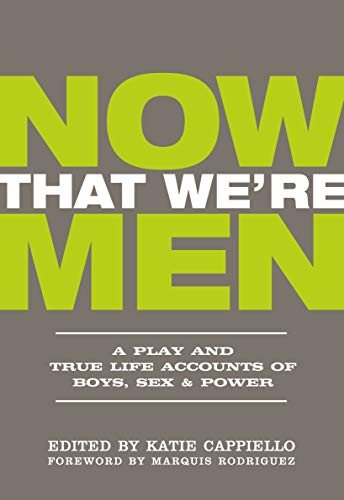 Now That We're Men By Katie Cappiello