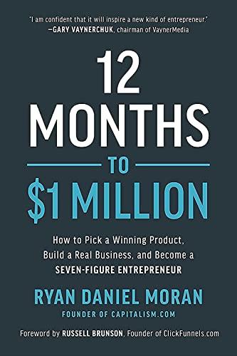 12 Months to $1 Million By Ryan Daniel Moran