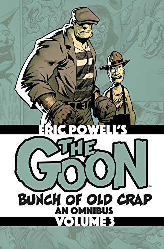 The Goon: Bunch of Old Crap Volume 3: An Omnibus By Eric Powell