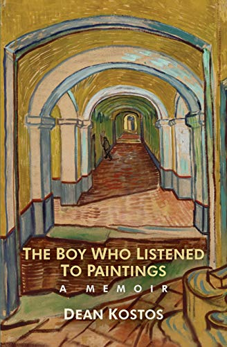 The Boy Who Listened To Paintings By Dean Kostos