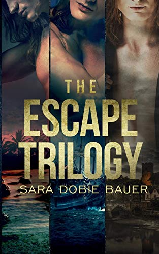 The Escape Trilogy By Sara Dobie Bauer