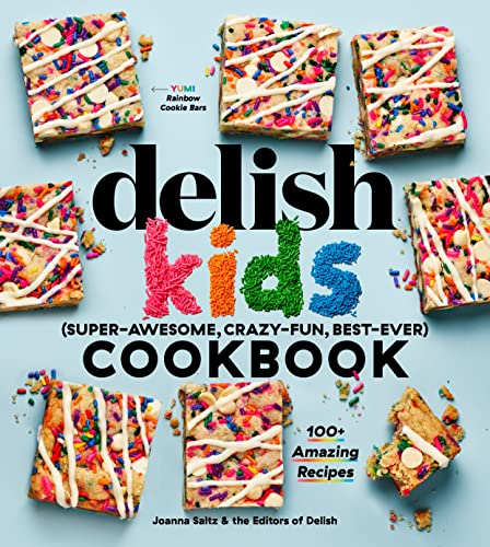The Delish Kids (Super-Awesome, Crazy-Fun, Best-Ever) Cookbook By Joanna Saltz
