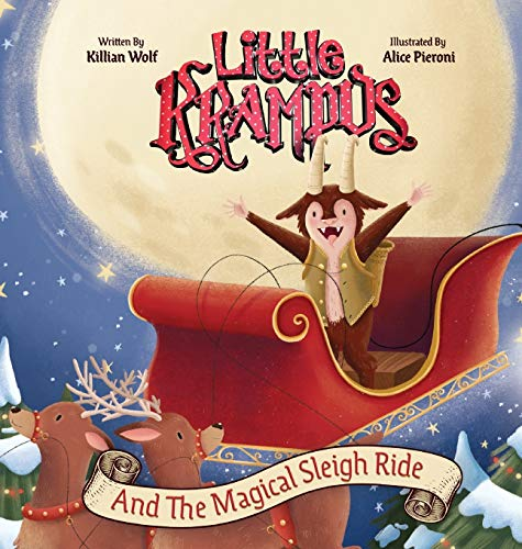 Little Krampus and the Magical Sleigh Ride By Killian Wolf