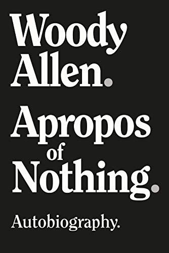 Apropos of Nothing von Woody Allen