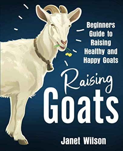 Raising Goats By Janet Wilson