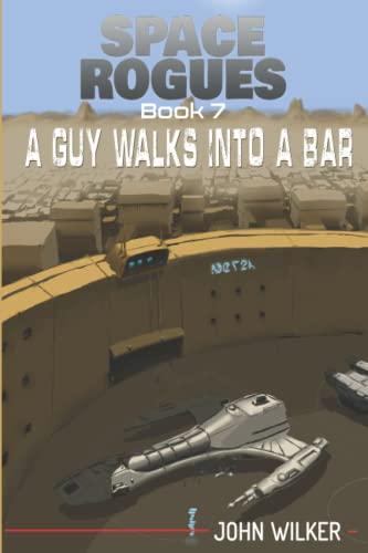 A Guy Walks Into a Bar By John Wilker