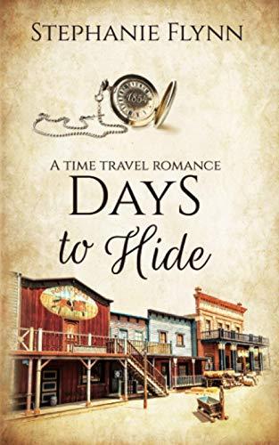 Days To Hide By Stephanie Flynn