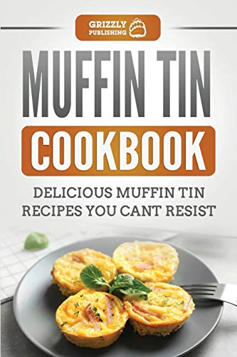 Muffin Tin Cookbook By Grizzly Publishing