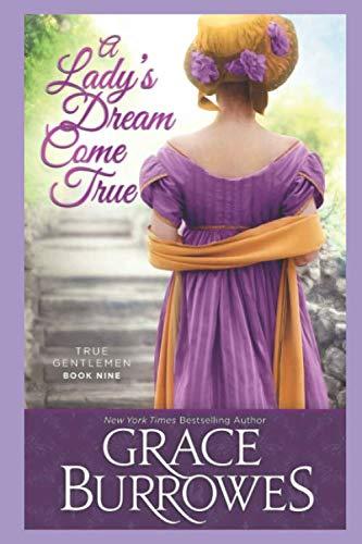 A Lady's Dream Come True: True Gentlemen Book 9 (The True Gentlemen) By Grace Burrowes