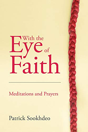 With the Eye of Faith By Patrick Sookhdeo (Director of the Institute for the Study of Islam and Christianity)